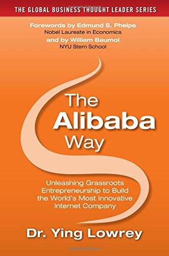 the-alibaba-way-unleashing-grass-roots-entrepreneurship-to-build-the-worlds-most-innovative-internet
