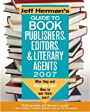 img - for Jeff Herman's Guide to Book Publishers, Editors & Literary Agents, 2007 book / textbook / text book