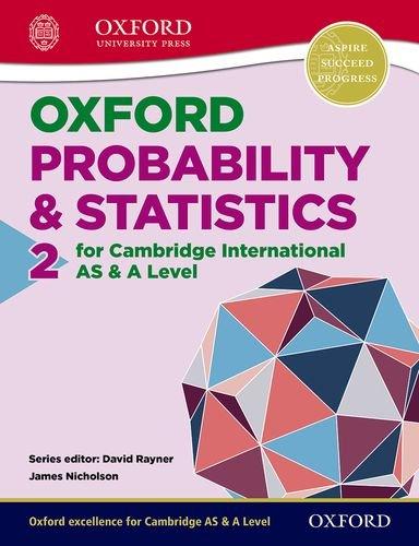 Mathematics for Cambridge International AS & A Level Oxford Probability & Statistics 2 for Cambridge International AS & A Level (CIE A Level) pdf