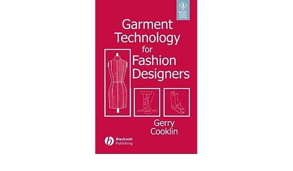 Garment Technology For Fashion Designers Gerry Cooklin 9788126515844 Amazon Com Books