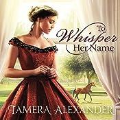 To Whisper Her Name | Tamera Alexander