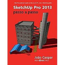 SketchUp Pro 2013 passo a passo (Portuguese Edition)