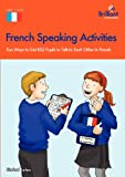French Speaking Activities-Fun Ways to Get Ks2 Pupils to Talk to Each Other in French, Sinead Leleu, 1905780664
