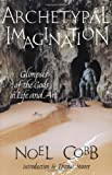img - for Archetypal Imagination: Glimpses of the Gods in Life and Art (Studies in Imagination) book / textbook / text book