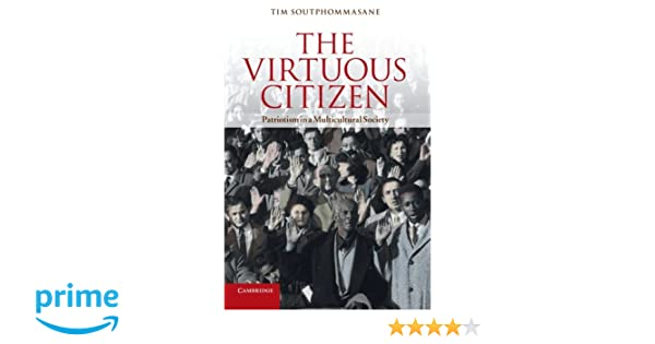 The virtuous citizen patriotism in a multicultural society the virtuous citizen patriotism in a multicultural society professor tim soutphommasane 9781107690516 amazon books fandeluxe Image collections