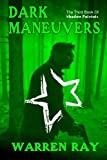 Dark Maneurvers (The Shadow Patriots) (Volume 3)