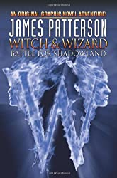 James Pattersons Witch & Wizard Vol. 1: Battle for Shadowland (Witch & Wizard (Graphic Novels))