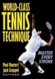 World-Class Tennis Technique: Master Every Stroke