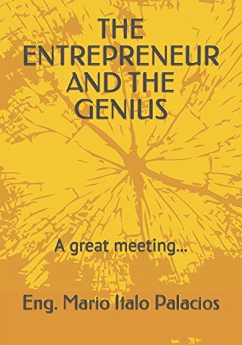 (THE ENTREPRENEUR AND THE GENIUS: A great meeting...)