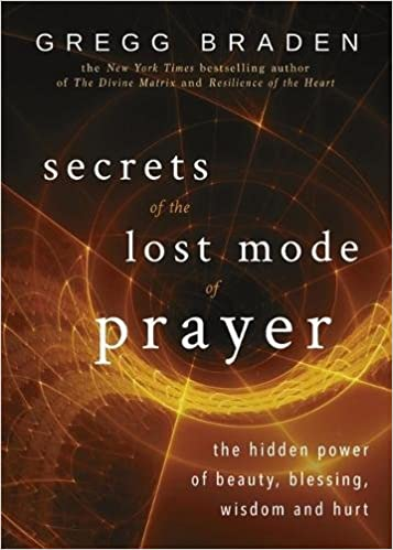 Book Secrets of the Lost Mode of Prayer: The Hidden Power of Beauty, Blessing, Wisdom and Hurt