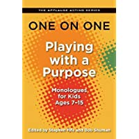 One on One: Playing with a Purpose: Monologues