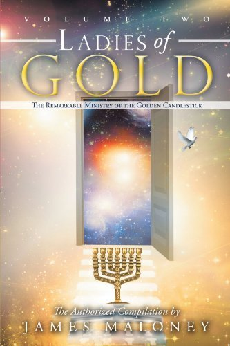 (Ladies of Gold Volume Two: The Remarkable Ministry of the Golden Candlestick (Volume 2) by James Maloney (2015-12-01))