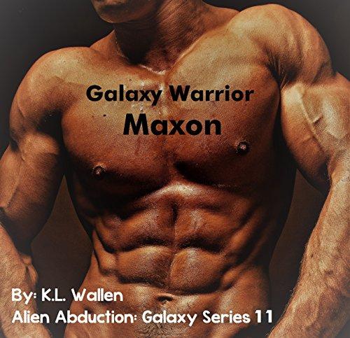 Galaxy Warrior Maxon: Alien Abduction: Galaxy Series 11