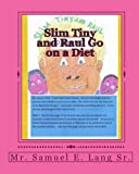 Slim Tiny and Raul Go on a Diet, Samuel E. Lang, 145360166X