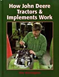 How John Deere Tractors and Implements Work, Roy Harrington, 0929355881