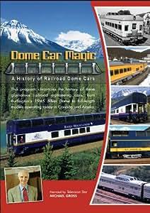 Dome Car Magic A History of Railroad Dome Cars