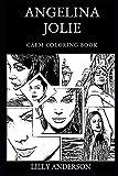 Angelina Jolie Calm Coloring Book (Angelina Jolie Calm Coloring Books)