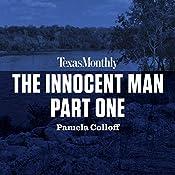 The Innocent Man, Part One | Pamela Colloff