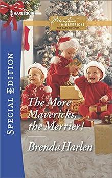 The More Mavericks, the Merrier!: A Single Dad Romance (Montana Mavericks: The Baby Bonanza Book 2517) by [Harlen, Brenda]