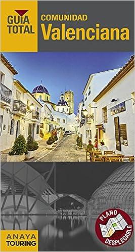 Comunidad Valenciana (Guía Total - España): Amazon.es: Anaya Touring, Calabuig, Juan Antonio: Libros
