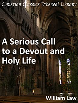 Serious Call to a Devout and Holy Life - Enhanced Version by [Law, William]