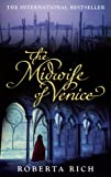 Front cover for the book The Midwife of Venice by Roberta Rich