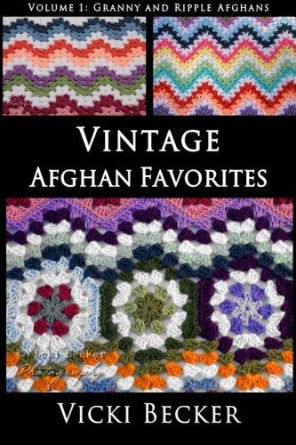 (Vintage Afghan Favorites: Granny and Ripple Afghans (Volume 1))