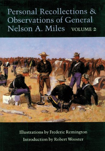 Personal Recollections and Observations of General Nelson A. Miles, Volume 2 (Personal Recollections & Observations of General Nelson A. M)