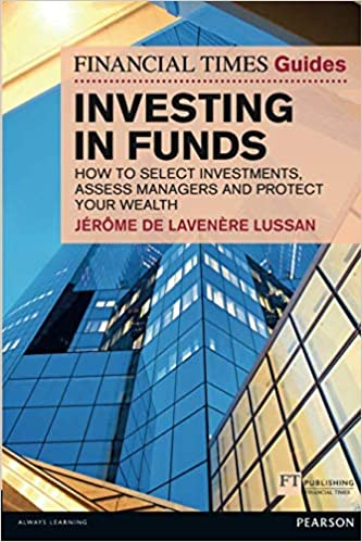 Investing in Funds: How to Select Investments, Assess