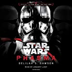 Phasma: Star Wars: Star Wars, The Last Jedi | Delilah S. Dawson