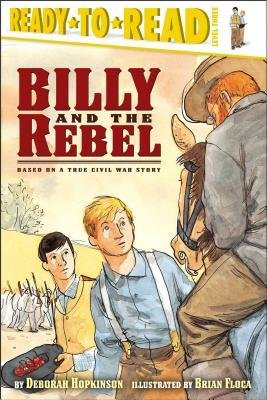 Download [(Billy and the Rebel: Based on a True Civil War Story )] [Author: Deborah Hopkinson] [May-2006] pdf