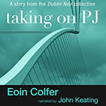 Taking on PJ Audiobook by Eoin Colfer Narrated by John Keating