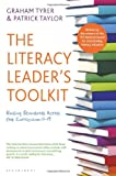 The Literacy Leader's Toolkit : Raising Standards Across the Curriculum 11-19, Tyrer, Graham and Taylor, Patrick, 1441138838