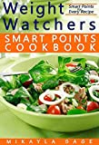#3: Weight Watchers Smart Points Cookbook: Ultimate Collection of Weight Watchers Smart Points Recipes to Lose Weight and Get Fit - Nutrition Facts and Smart Points for Every Recipe!