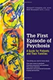 The First Episode of Psychosis is the ideal book for patients experiencing the frightening and confusing initial episode of psychosis, which often occurs during late adolescence or early adulthood, and which affects nearly 3% of all people over the c...