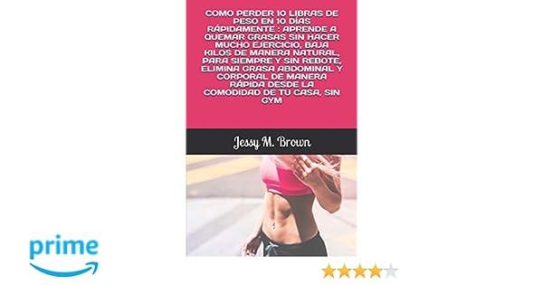 COMO PERDER 10 LIBRAS DE PESO EN 10 DÍAS RÁPIDAMENTE ...