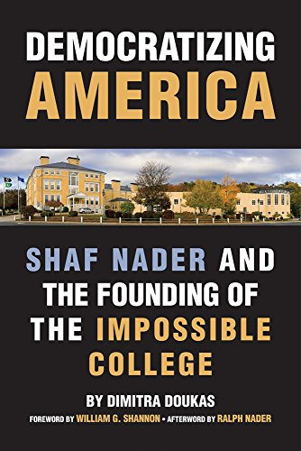 Democratizing America: Shaf Nader and the Founding of an Impossible College