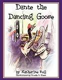Dante the Dancing Goose, Katherine Boll, 1608442780