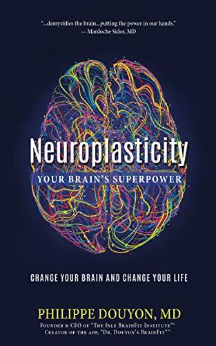 Neuroplasticity Begin To Change Life >> Amazon Com Neuroplasticity Your Brain S Superpower Change Your