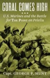 img - for Coral Comes High: U.S. Marines and the Battle for the Point on Peleliu book / textbook / text book