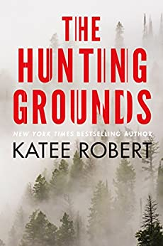 The Hunting Grounds (Hidden Sins Book 2) by [Robert, Katee]