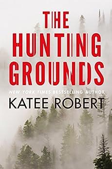 The Hunting Grounds (Hidden Sins Book 2) by [Robert, Katee]