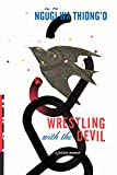 img - for Wrestling with the Devil: A Prison Memoir book / textbook / text book