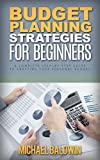 Budget Planning Strategies for Beginners: A Step-by-Step Guide to Crafting Your Personal Budget