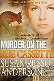 Murder On The Rue Cassette (A Serafina Florio Mystery Book 4)