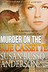Murder On The Rue Cassette (A Serafina Florio Mystery Book 4)