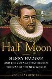 Half Moon, Douglas Hunter, 159691680X