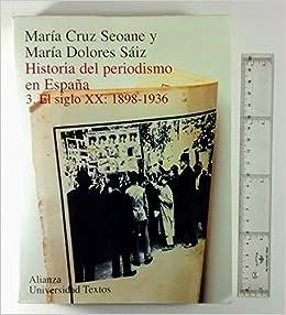 Historia del periodismo en España 3. el siglo XX: 1898-1936 Alianza Uni. Texto: Amazon.es: Maria Cruz Seoane: Libros