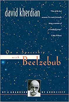 Book On a Spaceship with Beelzebub: By a Grandson of Gurdjieff