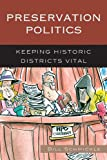 Preservation Politics: Keeping Historic Districts Vital (American Association for State and Local History)